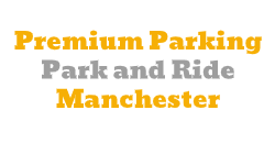 Premium Parking Park and Ride Manchester